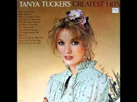 The Man That Turned my Mama On ~ Tanya Tucker - YouTube