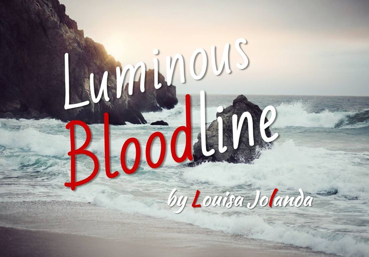 Luminous Bloodline - Blog about the Hope & Light in the midst of despair & darkness.