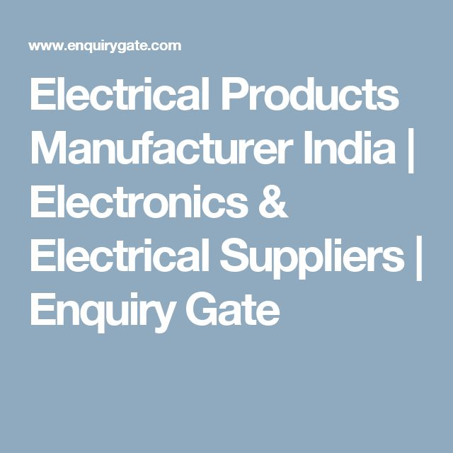 Electrical Products Manufacturer India   Electronics & Electrical Suppliers   Enquiry Gate