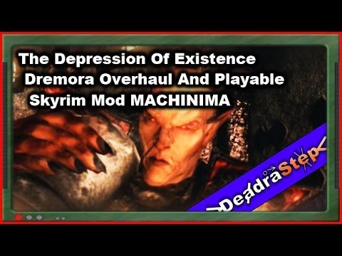 The Depression Of Existence - Dremora Overhaul And Playable Skyrim Mod M...