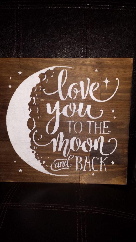 LOVE YOU TO The Moon And Back Sign/Sign for by kimburcreations
