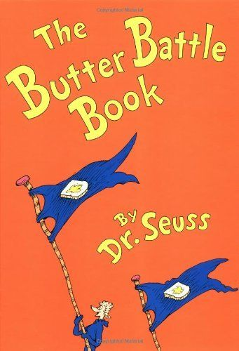 The Butter Battle Book: (New York Times Notable Book of the Year) (Classic Seuss) by Dr. Seuss, http://www.amazon.com/dp/0394865804/ref=cm_sw_r_pi_dp_2ncSrb08V4PP9