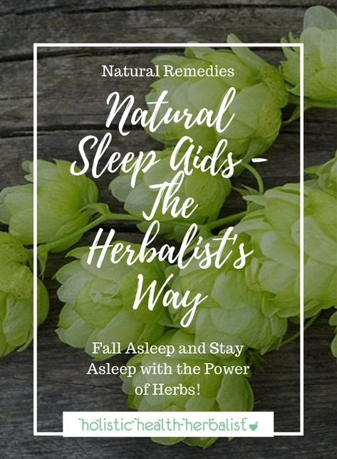 Natural Sleep Aids - The Herbalist's Way - Learn how to have a restful night's sleep by using sedative herbs that relax, sooth, and quite the mind before bedtime. #sleep #sleepremedies