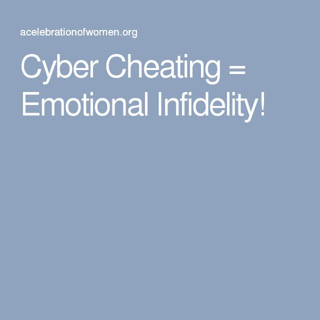 Cyber Cheating = Emotional Infidelity!
