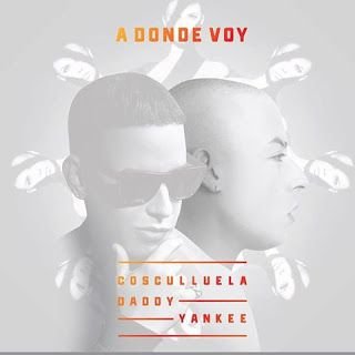 Galaxy Ink: A Donde Voy - Cosculluela Feat. Daddy Yankee