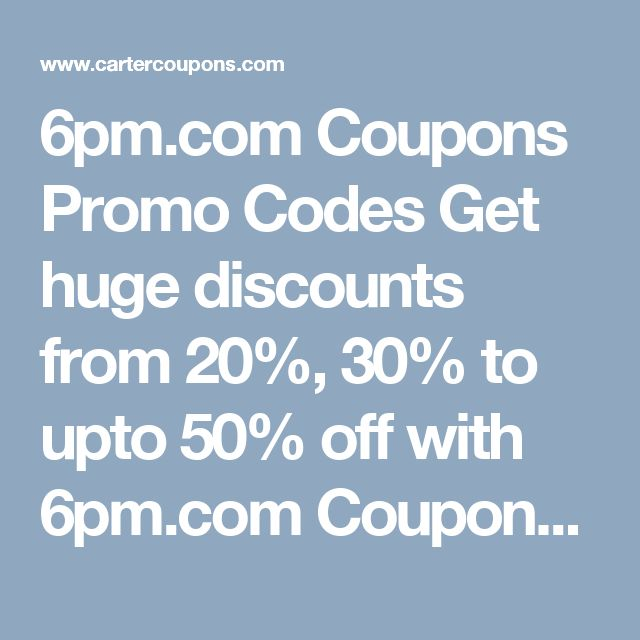 6pm.com Coupons U0026 Promo Codes  Free Discount Vouchers