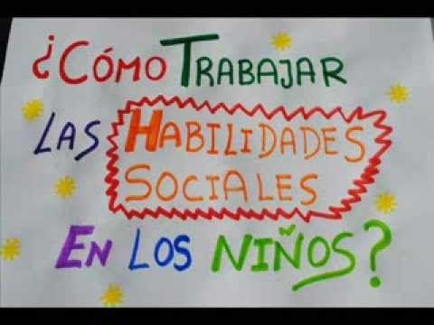 Habilidades sociales para niños y adolescentes. Cómo trabajarlas. - YouTube
