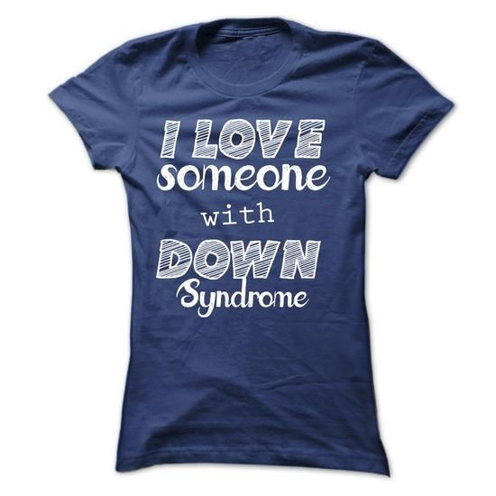 I Love Someone With Down Syndrome - #t shirt #dress shirts for men. THE BEST => https://www.sunfrog.com/Funny/I-Love-Someone-With-Down-Syndrome-Ladies.html?60505