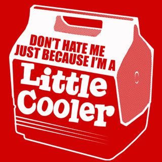 Tshirt Don't Hate Me Just Because I'm A Little Cooler T-Shirt Funny Party Cool Swag College Tee Shirt Tshirt Mens Womens Kids S-3XL
