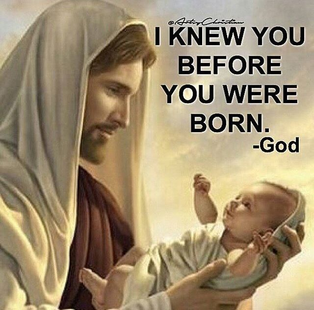I knew you before you were born ─ God