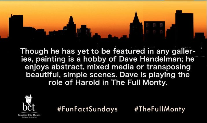 Though he has yet to be featured in any galleries, painting is a hobby of Dave Handelman; he enjoys abstract, mixed media or transposing beautiful, simple scenes. Dave is playing the role of Harold in The Full Monty. #FunFactSundays #TheFullMonty #Montreal