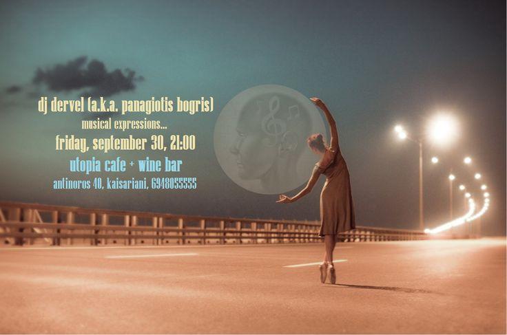 ..τη Παρασκευή , 30 Σεπτεμβρίου, o dj Dervel (a.k.a. Panagiotis Bogris) θα διαλέγει τη μουσική για σας στο Utopia cafe + wine bar, επιλογές από electronic, soul, funk, house, jazz, rock και latin.
