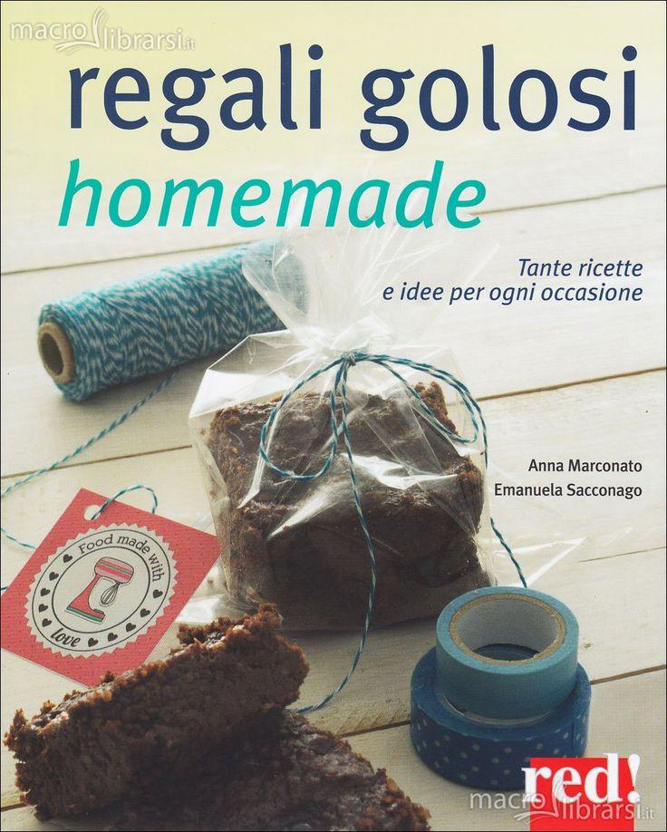 Regali Golosi Homemade - Libro - Tante ricette e idee per ogni occasione - Anna Marconato - ★★★★★