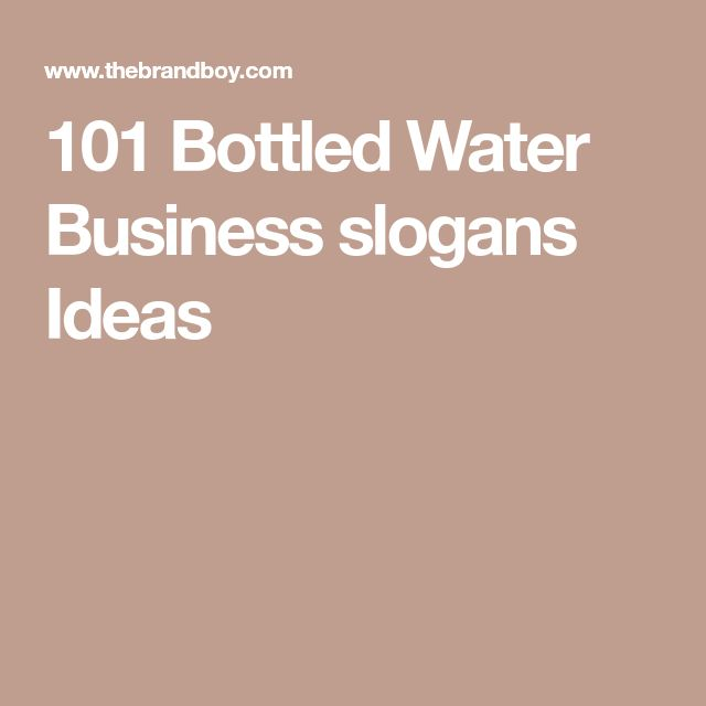 101 Bottled Water Business slogans Ideas