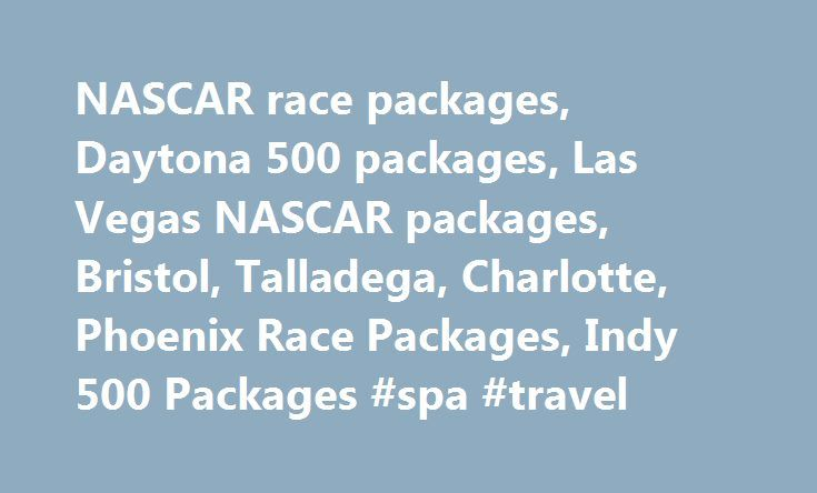 NASCAR race packages, Daytona 500 packages, Las Vegas NASCAR packages, Bristol, Talladega, Charlotte, Phoenix Race Packages, Indy 500 Packages #spa #travel http://travel.remmont.com/nascar-race-packages-daytona-500-packages-las-vegas-nascar-packages-bristol-talladega-charlotte-phoenix-race-packages-indy-500-packages-spa-travel/  #travel package deals # 2016 Bristol Irwin Tools Night Race NASCAR Race Packages Saturday, August 20 2016 Our 2016 Bristol Irwin Tools Night Race NASCAR race…