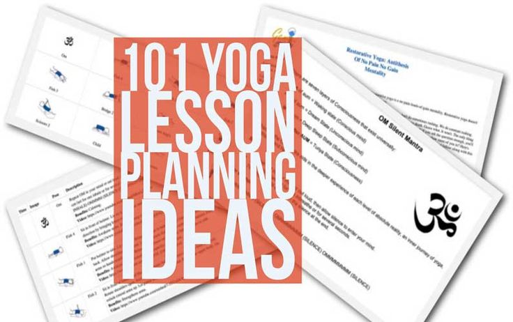 101 Yoga Lesson Planning Ideas (Updated Feb 2017)