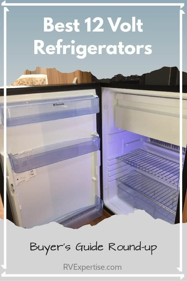 Best 12 Volt Refrigerators 2019 Complete Review List Rv Expertise In 2020 Van Conversion Refrigerator Camper Van Conversion Diy Cool Vans