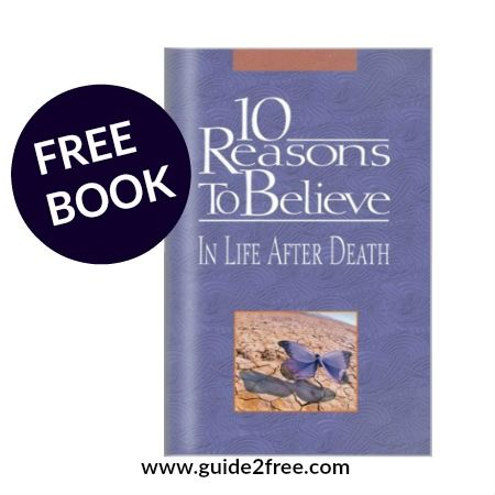 """FREE """"10 Reasons to Believe In Life After Death"""" Book - http://www.guide2free.com/books-and-mags/free-10-reasons-to-believe-in-life-after-death-book/"""