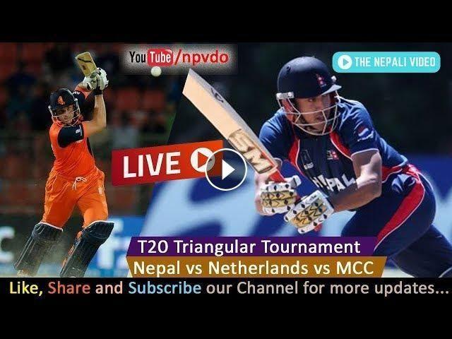 Nepal Vs Netherlands Vs Mcc Live Cricket T20 Triangular Tournament Live Commentary 2018 Live Cricket Mcc Tournaments