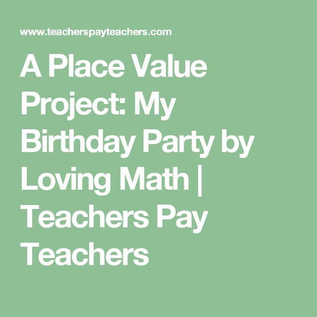 A Place Value Project: My Birthday Party by Loving Math | Teachers Pay Teachers