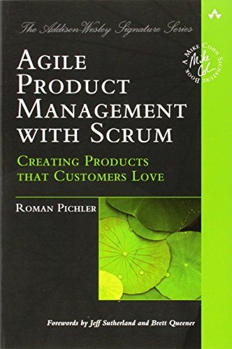 Agile Product Management with Scrum : creating products that customers love - 141.16 PIC