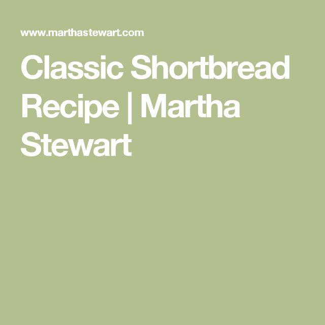 Classic Shortbread Recipe | Martha Stewart