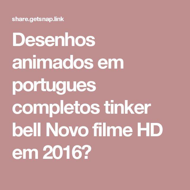 Desenhos animados em portugues completos tinker bell Novo filme HD em 2016💕