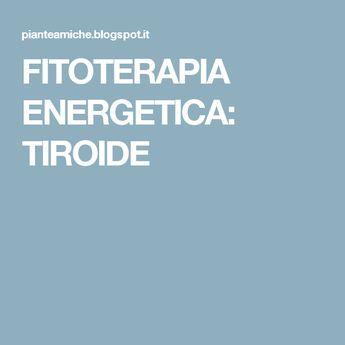 FITOTERAPIA ENERGETICA: TIROIDE