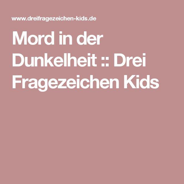Mord in der Dunkelheit :: Drei Fragezeichen Kids