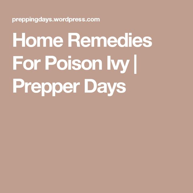 Home Remedies For Poison Ivy | Prepper Days