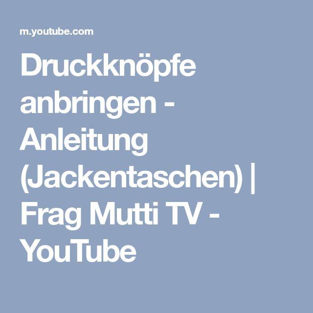Druckknöpfe anbringen - Anleitung (Jackentaschen) | Frag Mutti TV - YouTube