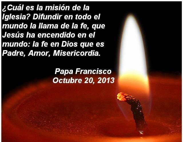 """¿Está la llama de Cristo en tu interior """"ardiendo lista""""? Leer más en: www.news.va/es/news/jornada-misionera-mundial-el-papa-recuerda-a-los-m"""