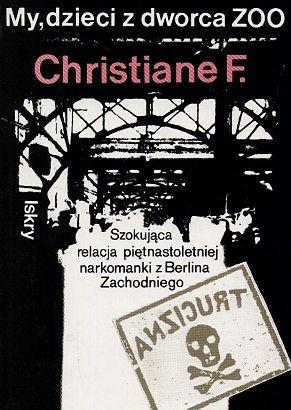 My Dzieci Z Dworca Zoo - Amazing book about heroin addiction in Germany