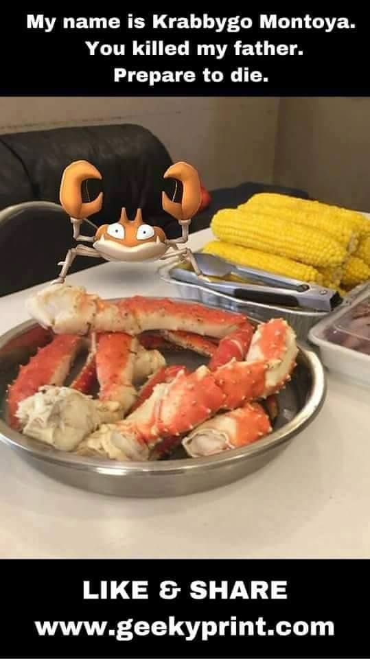 pokemon go memes 012 krabby montoya you killed father prepare
