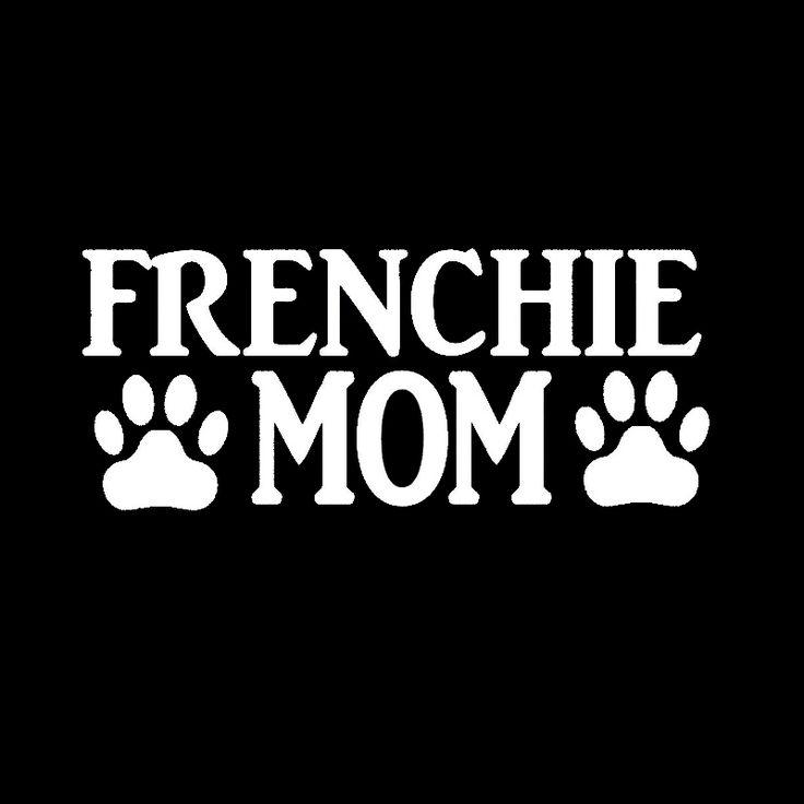 Frenchie Mamma Lettering Art Sticker Per La Finestra di Automobile Camion Paraurti Kayak Decalcomania Del Vinile Bulldog Francese Festa della Mamma Giorno Del Ringraziamento