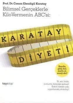 Karatay Diyeti / Bilimsel Ger?eklerle Kilo Vermenin Abc'si by Canan Efendigil Karatay (2011-05-04)