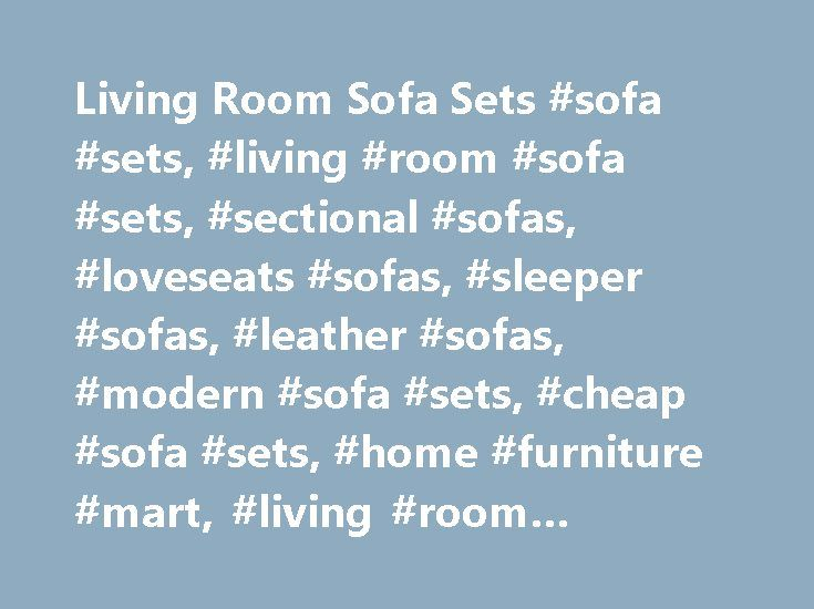 Living Room Sofa Sets #sofa #sets, #living #room #sofa #sets, #sectional #sofas, #loveseats #sofas, #sleeper #sofas, #leather #sofas, #modern #sofa #sets, #cheap #sofa #sets, #home #furniture #mart, #living #room #furniture #sets http://furniture.remmont.com/living-room-sofa-sets-sofa-sets-living-room-sofa-sets-sectional-sofas-loveseats-sofas-sleeper-sofas-leather-sofas-modern-sofa-sets-cheap-sofa-sets-home-furniture-mart-2/  Living Room Sofa Sets | Sectional Sofas | Convertible Sofas…