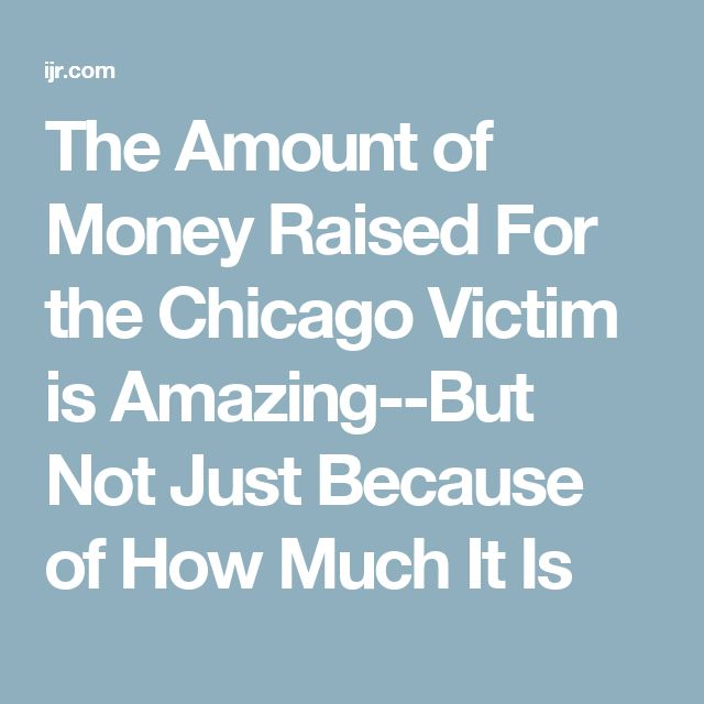 The Amount of Money Raised For the Chicago Victim is Amazing--But Not Just Because of How Much It Is