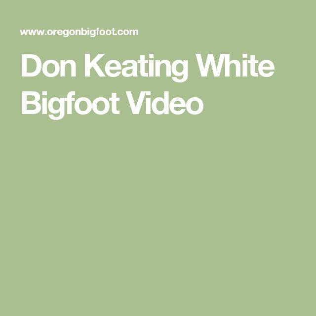 Don Keating White Bigfoot Video