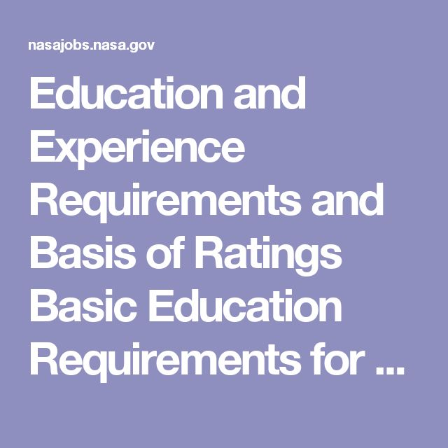 Education and Experience Requirements and Basis of Ratings    Basic Education Requirements for All NASA AST Positions:        Successful completion of a standard professional curriculum in an accredited college or university leading to a bachelor's degree with major study in an appropriate field of engineering (not engineering technology), physical science, life science or mathematics is required. The degree must include or be supplemented by course work appropriate to the AST specialty for…
