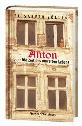 Anton oder Die Zeit des unwerten Lebens - Zöller, Elisabeth