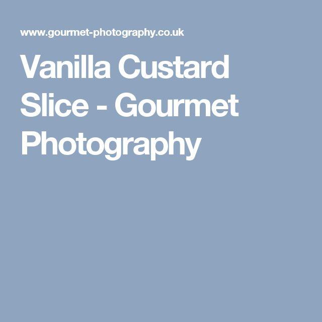 Vanilla Custard Slice - Gourmet Photography
