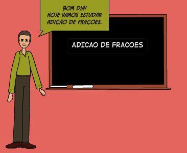 bom dia! hoje vamos estudar   adição de frações. | ADIcaO DE FRACOES