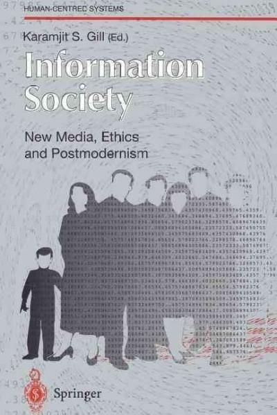 Information Society: New Media, Ethics and Postmodernism