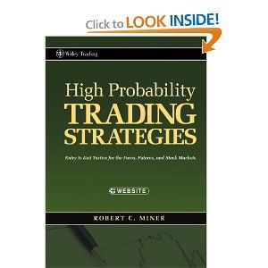 High Probability Trading Strategies: Entry to Exit Tactics for the Forex, Futures, and Stock Markets (Wiley Trading)   - Great book! Well written and straightforward method.