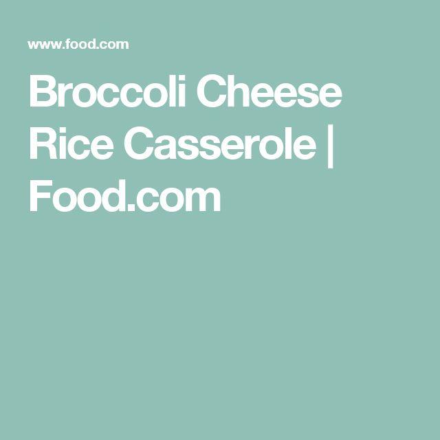 Broccoli Cheese Rice Casserole | Food.com