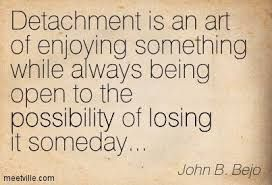 Image result for detachment reality quote