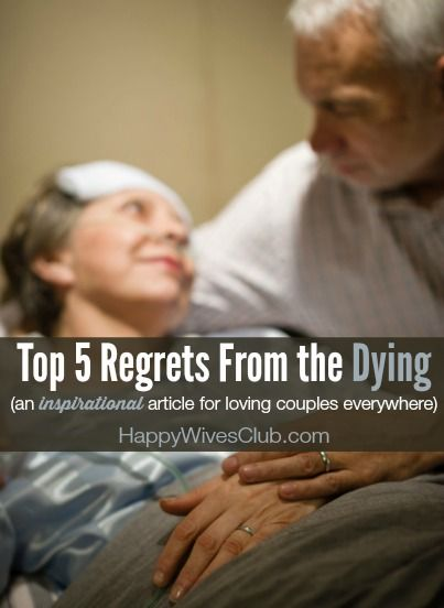 Top 5 Regrets From the Dying: An Inspirational Article For Us All