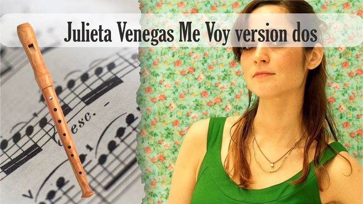 Partitura Julieta Venegas Me Voy versión dos Flauta Dulce