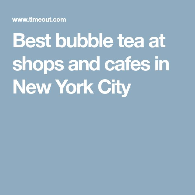 Best bubble tea at shops and cafes in New York City